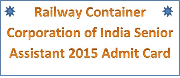 Concor Railway Senior Assistant Admit Card 2016
